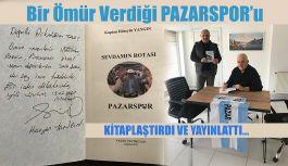 'SEVDAMIN ROTASI PAZARSPOR ' kitabı yayınlandı