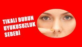 TIKALI BURUN UYKUSUZLUK SEBEBİ !