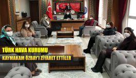 TÜRK HAVA KURUMUN'DAN KAYMAKAM ÖZBAY'A ZİYARET