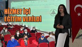 HİZMET İÇİ EĞİTİM VERİLDİ.