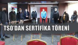 TSO'DA SERTİFİKA ÖDÜL TÖRENİ DÜZENLENDİ.