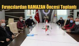 RAMAZAN ÖNCESİ FIRINCILAR TOPLANDI