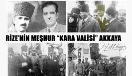 RİZE'NİN MEŞHUR 'KARA VALİSİ' MEHMET HURŞIT AKKAYA!