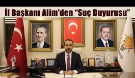 İl Başkanı Alim'den Can Ataklı Hakkında Suç Duyurusu