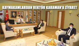 Kaymakamlardan Rektör Karaman'a Ziyaret
