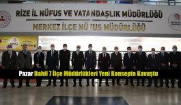 Rize'de Müdürlükler yenilenerek Konsept Nüfus Müdürlüğüne dönüştürüldü.