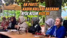Ak Parti Genel Merkez Kadın Kolları Başkanı KEŞİR Rize'de