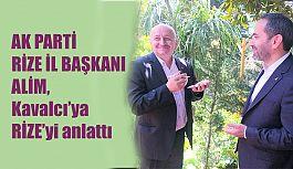 Ak Parti Rize İl Başkanı,Kavalcı'ya Rize'yi anlattı