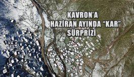 Kavron Yaylası'na Haziran Karı Sürprizi