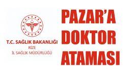 Pazar'da Doktor Ataması
