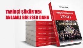 Rıdvan Şükür, İzmit'in Cumhuriyet bayramlarını kitaplaştırdı