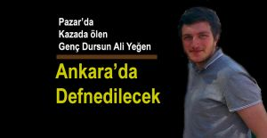 Rize-Pazar'da Trafik Kazasında ölen Genç Ankara'da toprağa verilecek