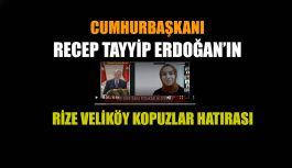 ERDOĞAN'I HÜZÜNLENDİREN RİZE VELİKÖY...