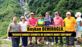 """Başkan Demiroğlu, """" Herkesi Doğayı..."""