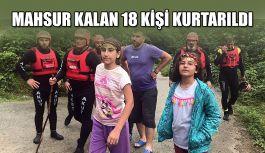MAHSUR KALAN 18 KİŞİ KURTARILDI..
