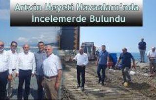 ARTVİN HEYETİ, ARTVİN-RİZE HAVAALANINDA İNCELEMELERDE...