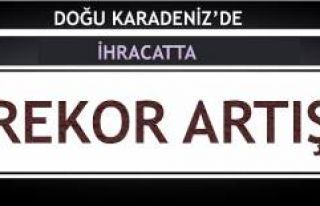 DOĞU KARADENİZ BÖLGESİ İHRACATINDA REKOR ARTIŞ...