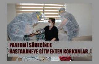 PANDEMİ DÖNEMİNDE HASTANEYE GİTMEKTEN KORKANLAR...
