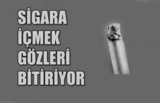 Sigara İçmek Gözleri Bitiriyor !