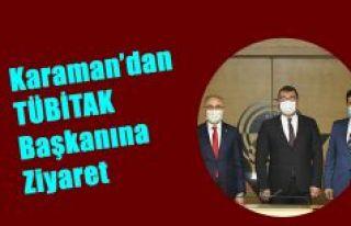 Rektör Karaman, TÜBİTAK Başkanını Ziyaret Etti