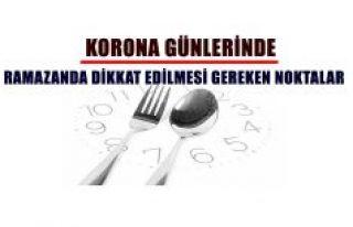 KORONA GÜNLERİNDE RAMAZANDA DİKKAT EDİLMESİ GEREKEN...