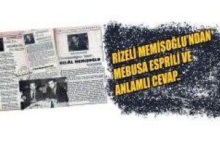 """Rizeliden Mebusa esprili cevap,""""KIRK YILDA BİR..."""