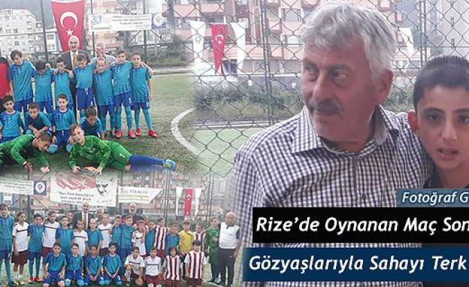 Rize'de karşılaşma sonucunda gözyaşları aktı