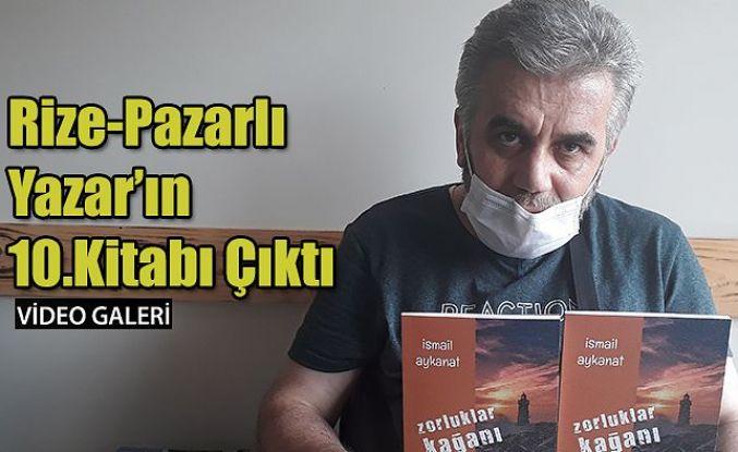 """10.Kitabı Çıkan Pazarlı Yazar Aykanat: """"yazacağım, yazacağı, yazacağım"""""""
