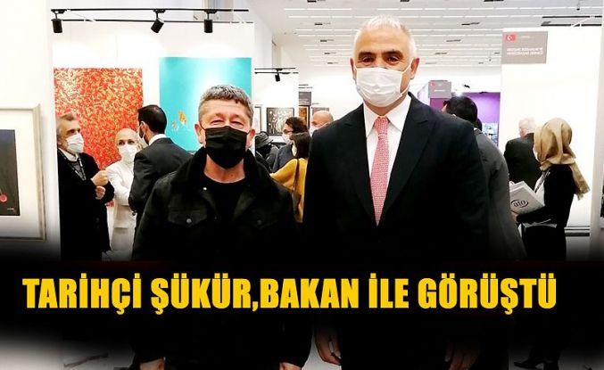 Tarihçi Şükür, Ankara'da Kültür ve Turizm Bakanı ile görüştü