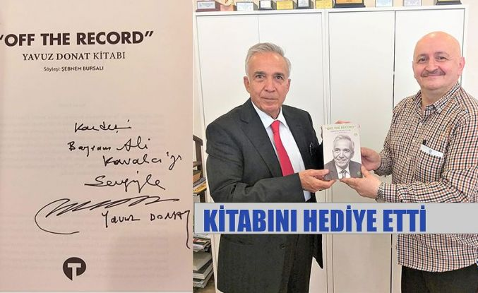 """OFF THE RECORD"" KİTABINI KAVALCI'YA HEDİYE ETTİ"