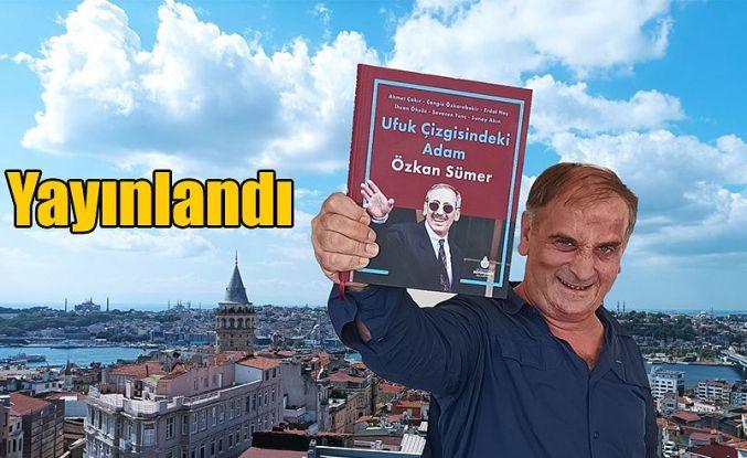 """Özkan Sümer Anısına """"Ufuk Çizgisindeki Adam Özkan Sümer"""" isimli kitabı yayınladı."""