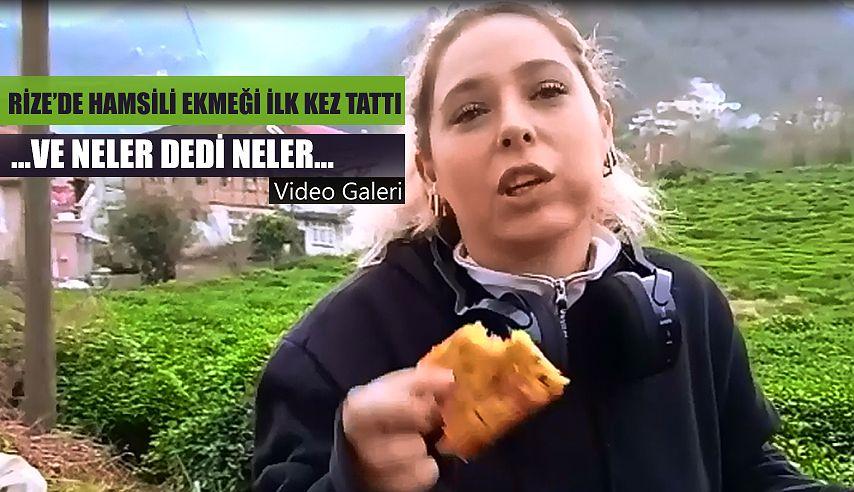 Hamsili Ekmeği İlk defa Tattı..