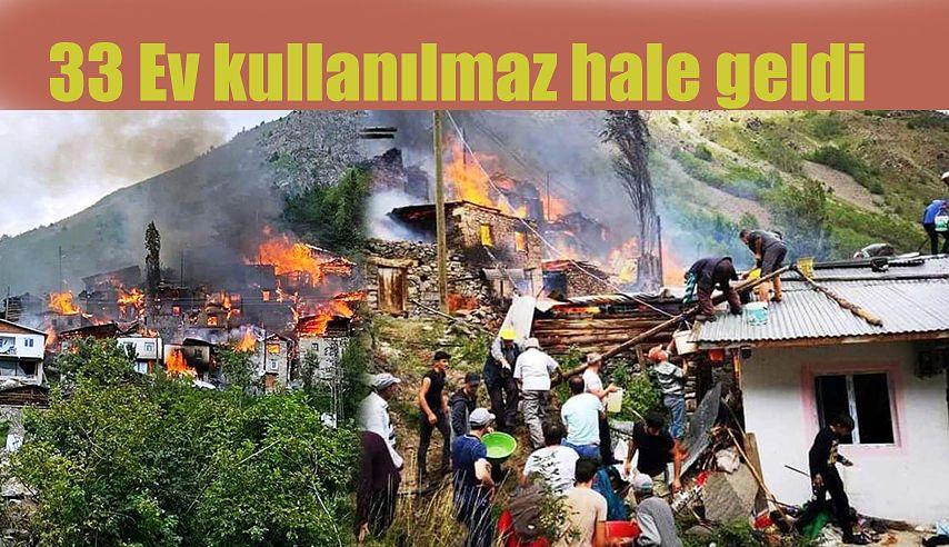 Yüncüler köyünde çıkan yangında 33 ev yanarak kullanılamaz hale geldi.