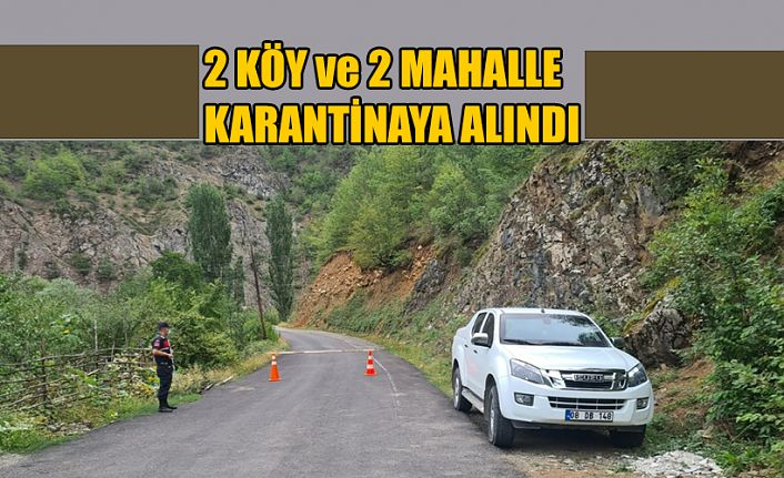 2 KÖY VE 1 MAHALLE KARANTİNAYA ALINDI