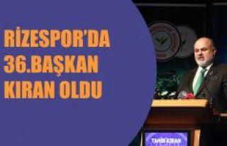 Çaykur Rizespor'da 36.başkan Kıran oldu