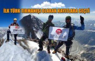Kayıtlara İlk Türk Tırmanışı olarak geçti.