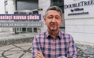 Tarihçi Rıdvan Şükür, Afyon'da dostlarıyla buluşuyor