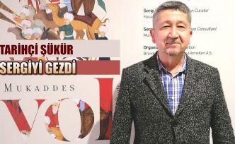"""Tarihçi Rıdvan Şükür, """"Mukaddes yol"""" sergisini gezdi"""