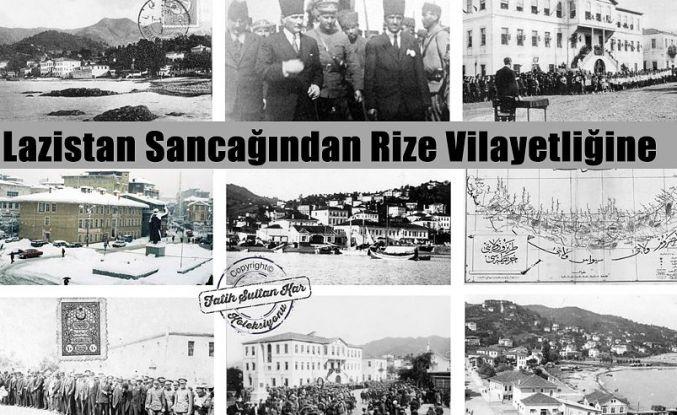RİZE'NİN İL OLUŞU (20 Nisan 1924)  LAZİSTAN SANCAĞINDAN RİZE VİLAYETLİĞİNE