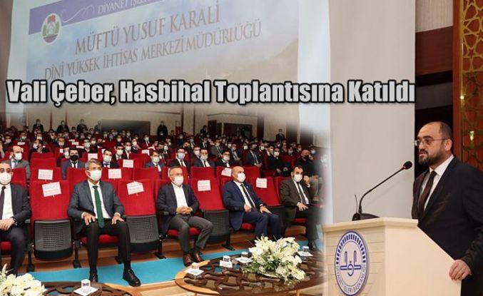 Vali Çeber,Hasbihal Programına Katıldı